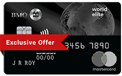 BMO World Elite Mastercard Exclusive Offer