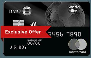BMO World Elite™* MasterCard®*